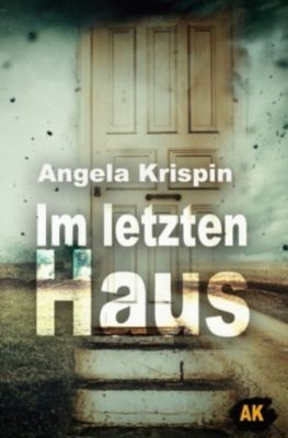 Im letzten Haus - Angela Krispin |