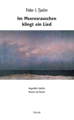 Im Meeresrauschen klingt ein Lied - Fjodor I. Tjutschew pdf epub