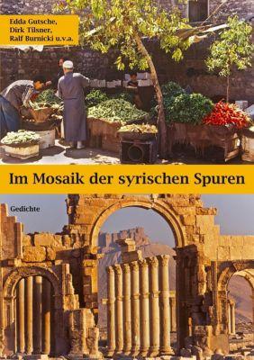 Im Mosaik der syrischen Spuren, Ralf Burnicki, Edda Gutsche, Dirk Tilsner
