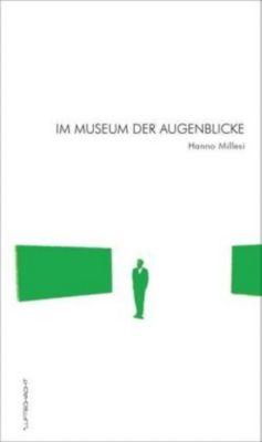 Im Museum der Augenblicke, Hanno Millesi