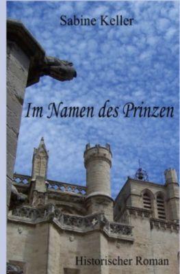 Im Namen des Prinzen - Sabine Keller |