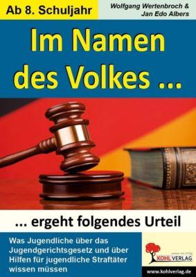 Im Namen des Volkes ... ergeht folgendes Urteil, Wolfgang Wertenbroch, Jan E Albers