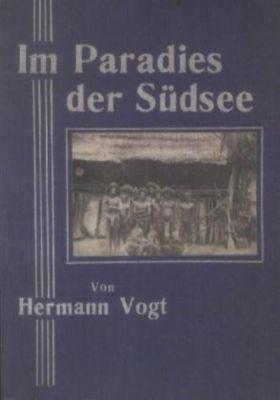 Im Paradies der Südsee, Hermann Vogt