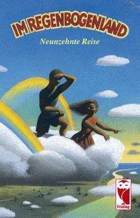 Im Regenbogenland. Neunzehnte Reise -  pdf epub