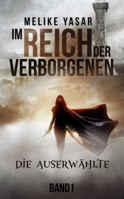 Im Reich der Verborgenen: Im Reich der Verborgenen, Melike Yasar