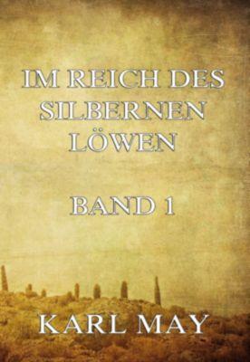 Im Reich des silbernen Löwen Band 1, Karl May