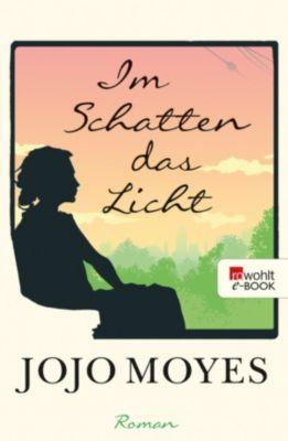 Im Schatten das Licht, Jojo Moyes