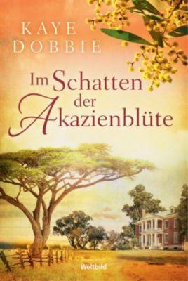 Im Schatten der Akazienblüte, Kaye Dobbie