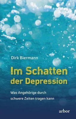 Im Schatten der Depression - Dirk Biermann |