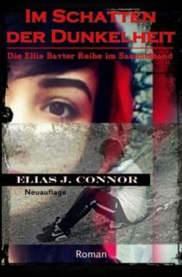 Im Schatten der Dunkelheit - Elias J. Connor |
