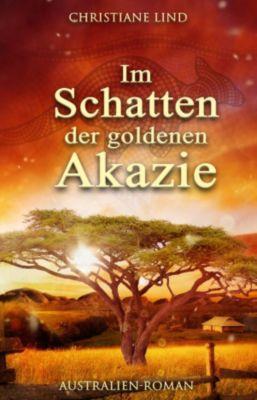 Im Schatten der goldenen Akazie, Christiane Lind