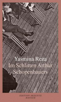 Im Schlitten Arthur Schopenhauers - Yasmina Reza |