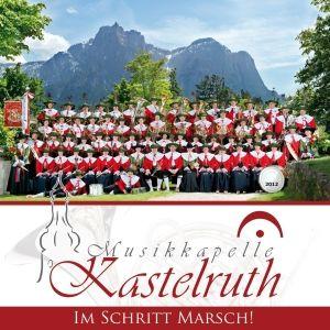 Im Schritt Marsch!, Musikkapelle Kastelruth