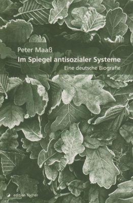 Im Spiegel antisozialer Systeme - Peter Maaß |