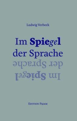 Im Spiegel der Sprache - Ludwig Verbeek |
