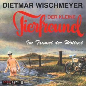 Im Taumel der Wollust, Dietmar Wischmeyer