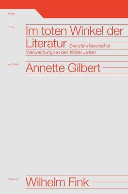 Im toten Winkel der Literatur, Annette Gilbert