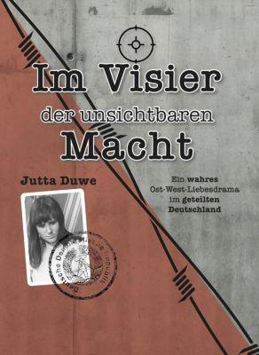 Im Visier der unsichtbaren Macht - Jutta Duwe  