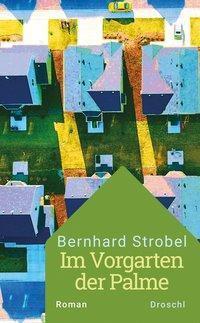 Im Vorgarten der Palme, Bernhard Strobel