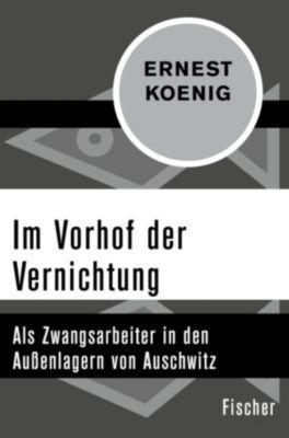 Im Vorhof der Vernichtung, Ernest Koenig