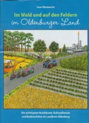 Im Wald und auf den Feldern im Oldenburger Land, Uwe Klindworth