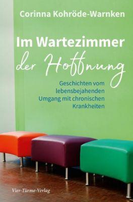 Im Wartezimmer der Hoffnung - Corinna Kohröde-Warnken |