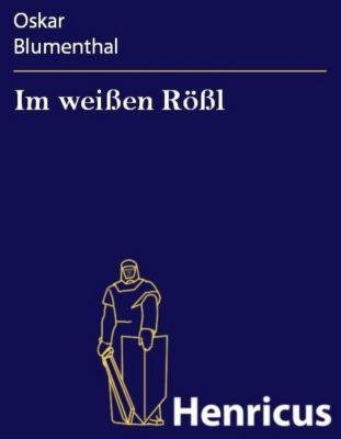 Im weißen Rößl, Oskar Blumenthal