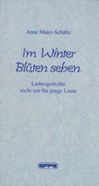 Im Winter Blüten sehen - Anne Maier-Schäfer pdf epub