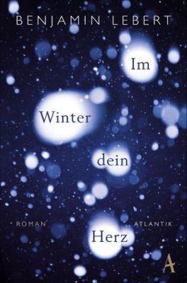 Im Winter dein Herz - Benjamin Lebert pdf epub