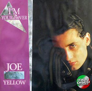I'M YOUR LOVER, Joe Yellow