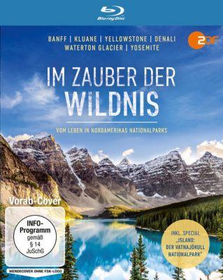 Im Zauber der Wildnis - Vom Leben in Nordamerikas Nationalparks (Banff, Kluane, Yellowstone, Denali, Waterton Glacier, Yosemite)