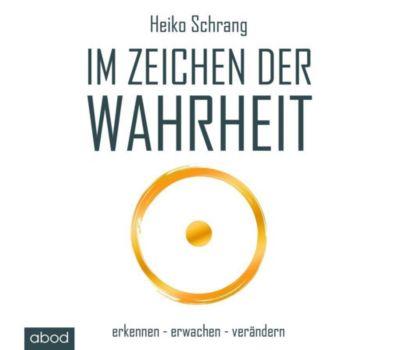 Im Zeichen der Wahrheit, 1 Audio-CD, Heiko Schrang