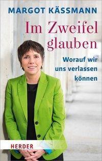 Im Zweifel glauben - Margot Käßmann |