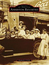 Images of America: Anniston Revisited, Kimberly O'Dell