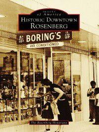 Images of America: Historic Downtown Rosenberg, The Rosenberg Historians