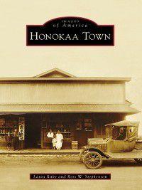 Images of America: Honokaa Town, Laura Ruby, Ross W. Stephenson
