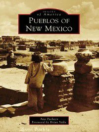 Images of America: Pueblos of New Mexico, Ana Pacheco