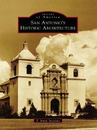 Images of America: San Antonio's Historic Architecture, T. Irwin Sessions