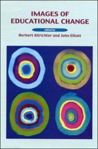 Images Of Educational Change, Herbert Altrichter