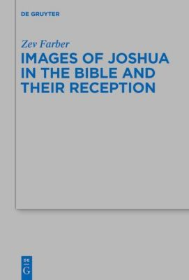 Images of Joshua in the Bible and Their Reception, Zev Farber