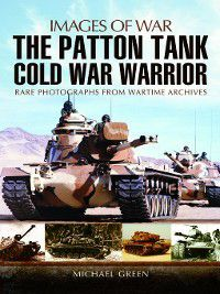 Images of War: Patton Tanks, Michael Green