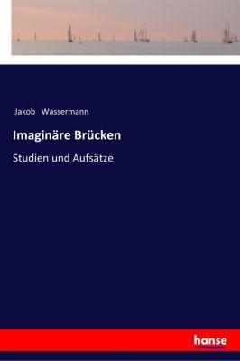 Imaginäre Brücken - Jakob Wassermann pdf epub