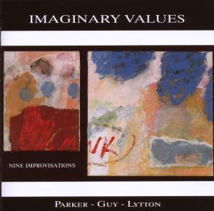 Imaginary Values, Evan Parker, Barry Guy, Paul Lytton