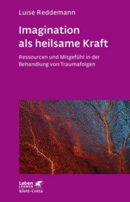 Imagination als heilsame Kraft - Luise Reddemann  