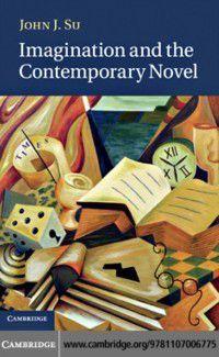 Imagination and the Contemporary Novel, John J. Su