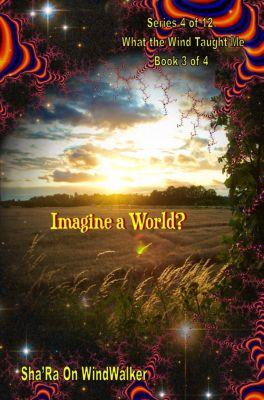Imagine a World, Sha'Ra On WindWalker