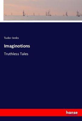Imaginotions, Tudor Jenks