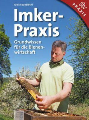 Imker-Praxis - Alois Spanblöchl |