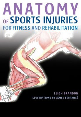 IMM Lifestyle Books: Anatomy of Sports Injuries, Leigh Brandon