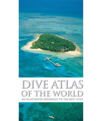 IMM Lifestyle Books: Dive Atlas of the World, Jack Jackson